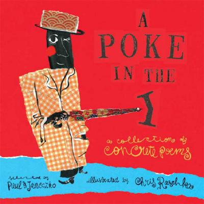 A Poke in the I By Janeczko, Paul B. (EDT)/ Raschka, Christopher (ILT)